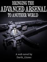 Bringing the Advanced Arsenal to Another World
