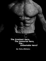 The Greatest, Immortal and Unbeatable Hero