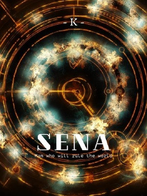 SENA — Man who will rule the world