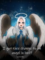 I Got Race Change To An Angel In Hell?