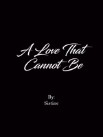 A Love That Cannot Be