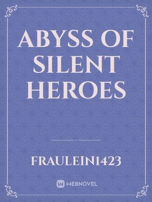 Abyss of Silent Heroes