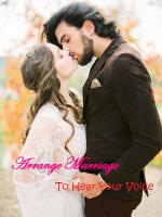 Arranged Marriage: To Hear Your Voice