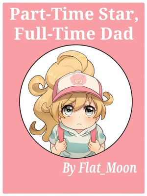 BROKEN: Part-Time Star Full Time Dad