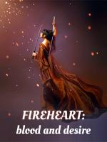Fireheart: Blood and Desire