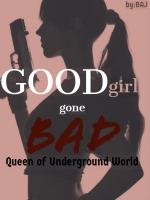 Good Girl Gone Bad: Queen of underground world