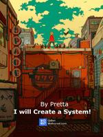 I Will Create A System!