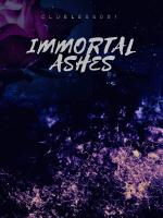 Immortal Ashes