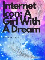Internet Icon: A Girl With A Dream