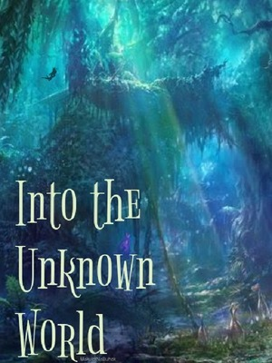 Into The Unknow World