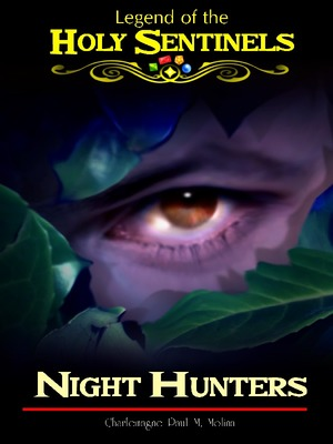 Legend of the Holy Sentinels - Night Hunters