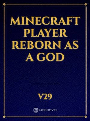 Minecraft Player reborn as a God