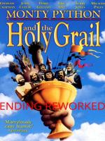 Monty Python and the Holy Grail Ending - Rewritten