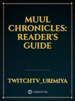 Muul Chronicles: Reader's Guide
