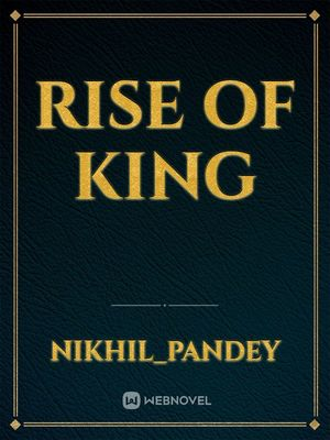 RISE OF KING