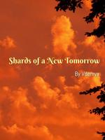 Shards of a new tomorrow
