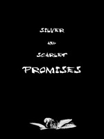 Silver and Scarlet Promises