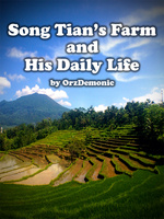Song Tian's Farm and His Daily Life