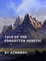 Tale of the Forgotten Heretic