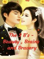 The 3 B's- Beauty , Brains and Bravery
