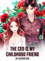 The CEO is My Childhood Friend