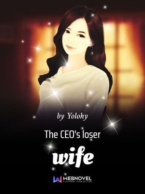 The CEO's loser wife Volume 1