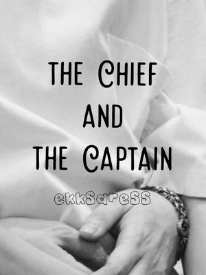 The Chief and the Captain