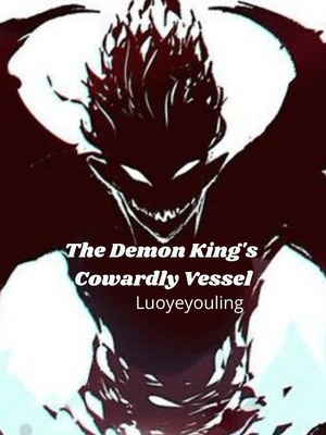 The Demon King's Cowardly Vessel