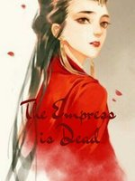The Empress is Dead