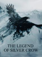 The Legend of Silver Crow