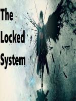 The Locked System