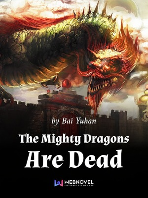 The Mighty Dragons Are Dead