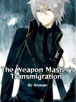 The Weapon Master's Transmigration