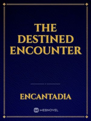 The destined encounter