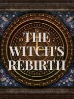 The witch's rebirth