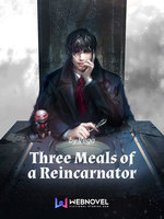 Three Meals of a Reincarnator