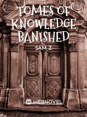Tomes of knowledge Banished